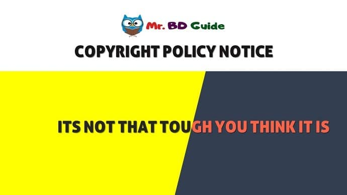 Copyright Policy Notice - Mr. BD Guide