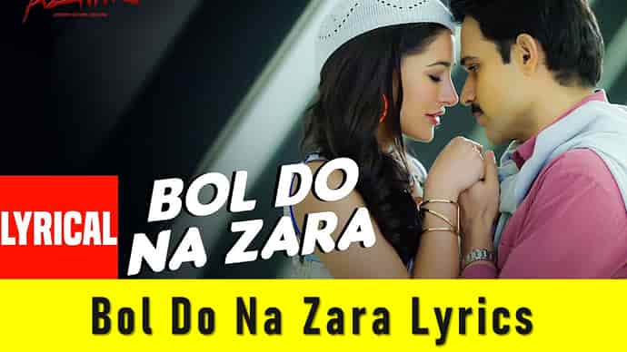 Bol Do Na Zara Lyrics Featured Image - Mr. Bd Guide