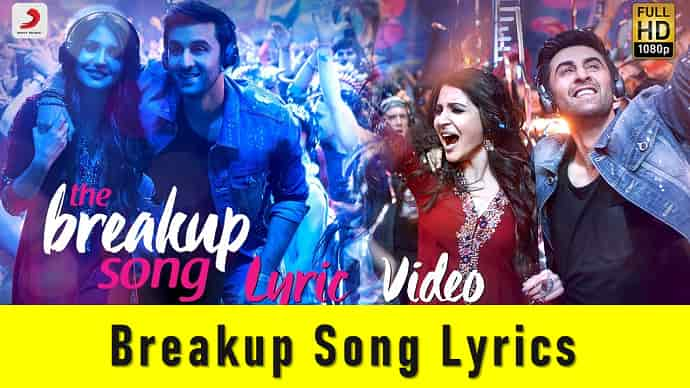 Breakup Song Lyrics Featured Image - Mr. BD Guide