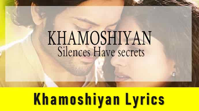 Khamoshiyan Lyrics Featured Image - Mr. BD Guide