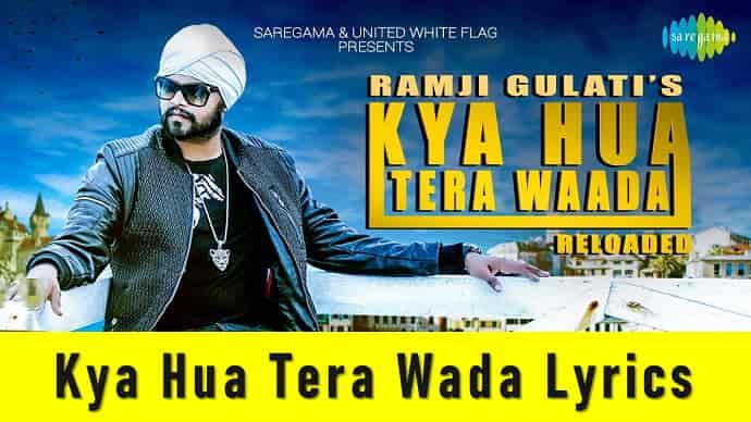 Kya Hua Tera Wada Lyrics Featured Image - Mr. BD Guide