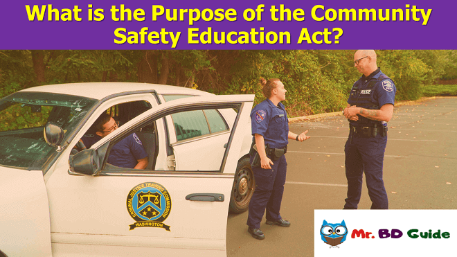 What is the Purpose of the Community Safety Education Act