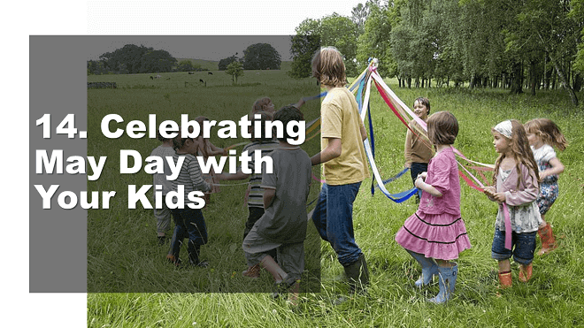 Celebrating May Day with Your Kids - How to Celebrate May Day - Mr. BD Guide
