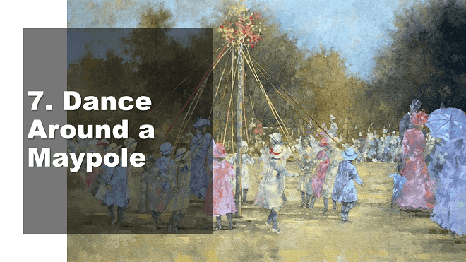 Dance Around a Maypole - How to Celebrate May Day - Mr. BD Guide