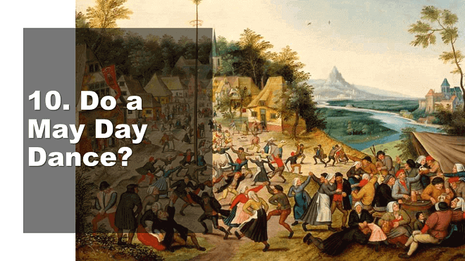Do a May Day Dance - How to Celebrate May Day - Mr. BD Guide
