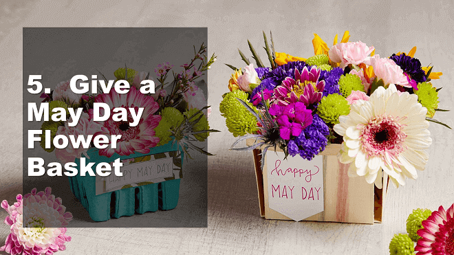 Give a May Day Flower Basket - How to Celebrate May Day - Mr. BD Guide