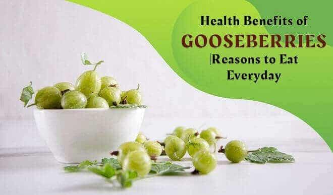 Health Benefits of Gooseberries - Reasons to eat everyday