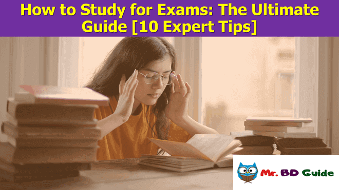 How to Study for Exams - The Ultimate Guide [10 Expert Tips]