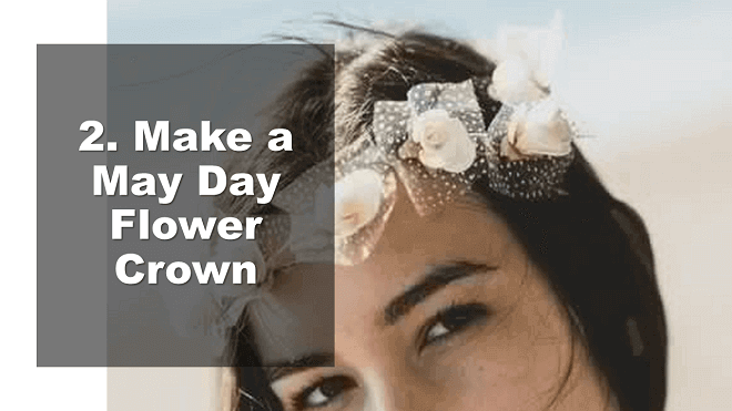 Make a May Day Flower Crown - How to Celebrate May Day - Mr. BD Guide